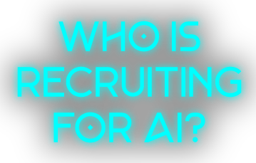 Who is Rectuiting for AI?
