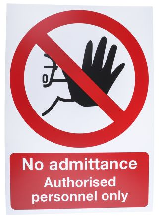 No admittance authorised personnel only 1mm Plastic Prohibition Safety Signs